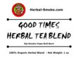 Good Time Tea/Smoke Blend